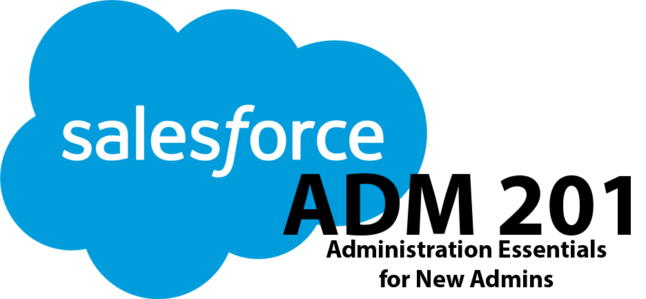 Salesforce ADM 201